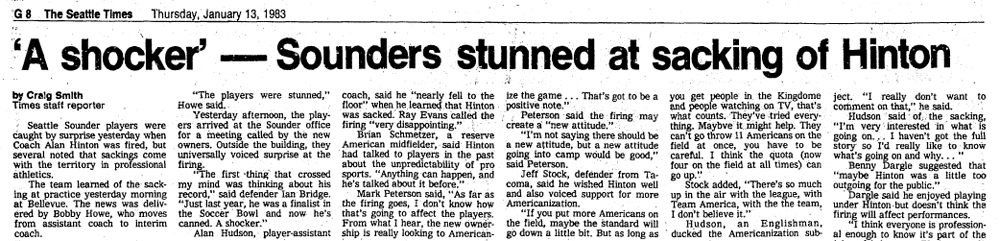 Alan Hinton was fired by new owner Bruce Anderson after leading the Sounders to Soccer Bowl the previous season.